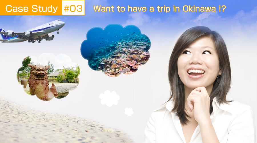 Want to have a trip in Okinawa !?